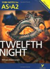 Twelfth Night: York Notes for AS & A2 (York Notes Advanced) - Emma Smith