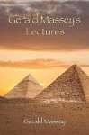 Gerald Massey's Lectures - Gerald Massey