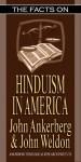 The Facts on Hinduism in America - John Weldon, John Ankerberg