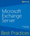 Microsoft Exchange Server Best Practices - Joel Stidley, Siegfried Jagott