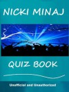 The Nicki Minaj Quiz Book - How Well Do You Know Her? - Tom Henry