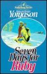 Seven Days for Ruby - Blaine M. Yorgason, Brenton G. Yorgason