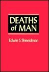Deaths of Man - Edwin S. Shneidman