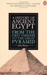 A History of Ancient Egypt: From the First Farmers to the Great Pyramid - John Romer