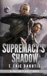 Supremacy's Shadow - T. Eric Bakutis