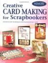 Creative Card Making for Scrapbookers (Memory Makers) - Memory Makers Magazine