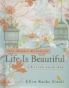 Life Is Beautiful - Ellen Banks Elwell - Ellen Banks Elwell
