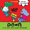 Up and Down: A Mr Croc Book About Opposites - Jo Lodge