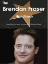 The Brendan Fraser Handbook - Everything You Need to Know about Brendan Fraser - Emily Smith