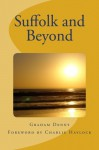 Suffolk and Beyond - Graham Denny