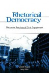 Rhetorical Democracy: Discursive Practices of Civic Engagement - Gerard A. Hauser