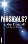 So You Want to Be in Musicals? - Ruthie Henshall, Daniel Bowling
