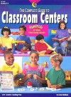 The Complete Guide to Classroom Centers: Teacher Resource Books and Planners - Creative Teaching Press