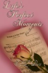 Life's Perfect Moments - S. H. Pratt