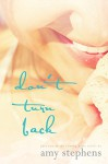Don't Turn Back (Coming Home Book 1) - Amy Stephens, Kyla Stein
