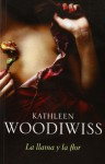 La llama y la flor / The Flame and the Flower (Spanish Edition) - Kathleen E. Woodiwiss, Cristina Pales