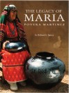 The Legacy of Maria Poveka Martinez - Richard Spivey, Herbert Lotz