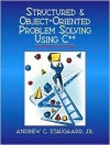 Structured And Object Oriented Problem Solving Using C++ - Andrew C. Staugaard