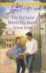 The Bachelor Meets His Match - Arlene James