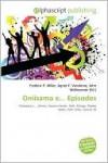Oniisama E... Episodes - Agnes F. Vandome, John McBrewster, Sam B Miller II