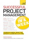 Successful Project Management in a Week: Teach Yourself - Martin H. Manser