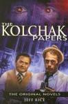 The Kolchak Papers: The Original Novels - Jeff Rice