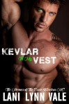 Kevlar To My Vest (The Heroes of The Dixie Wardens MC) (Volume 3) - Lani Lynn Vale