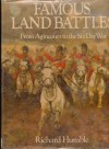 Famous Land Battles, from Agincourt to the Six-Day War - Richard Humble