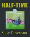 Half Time - Steve Devereaux