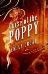 Curse of the Poppy - Emily Organ