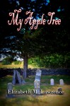My Apple Tree (Harvest Treats) - Elizabeth M. Lawrence