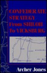 Confederate Strategy from Shiloh to Vicksburg - Archer Jones