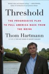 Threshold: The Progressive Plan to Pull America Back from the Brink - Thom Hartmann