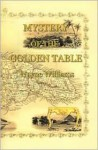 Mystery of the Golden Table: Legend and Greed Race Headlong to Destiny in Jamaica--Only One Can Survive! - Wayne Williams