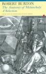 The Anatomy Of Melancholy: A Selection - Robert Burton