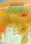 ŻYDZI, SOWIECI I MY - Krzysztof Masłoń