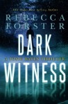 Dark Witness: A Josie Bates Thriller (The Witness Series) (Volume 7) - Rebecca Forster