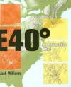 East 40 Degrees: An Interpretive Atlas - Jack Williams
