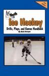 Youth Ice Hockey Drills, Plays, and Games Handbook - Bob Swope