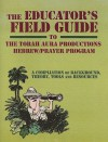 The Educator's Field Guide to the Torah Aura Productions Hebrew/Prayer Curriculum: A Compilation of Background, Theory, Tools and Resources - Josh Barkin, Joel Lurie Grishaver, Jane Golub
