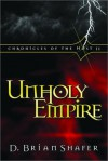 Unholy Empire (Chronicles of the Host, Book 2) - D. Brian Shafer