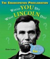 The Emancipation Proclamation: Would You Do What Lincoln Did? - Elaine Landau