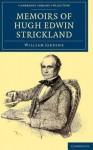 Memoirs of Hugh Edwin Strickland, M.A. - William Jardine, Hugh Edwin Strickland