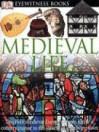 DK Eyewitness Books: Medieval Life - Andrew Langley