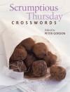 Scrumptious Thursday Crosswords - Peter Gordon
