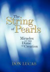 The String of Pearls: Miracles of the Dome of Creation - Don Lucas