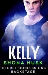 Secret Confessions: Backstage - Kelly - Shona Husk
