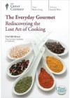 The Everyday Gourmet : rediscovering the lost art of cooking - Bill Briwa