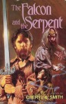 The Falcon and the Serpent - Cheryl A. Smith