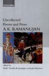 Uncollected Poems and Prose - A.K. Ramanujan